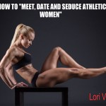 MEET and DATE ANY TYPE OF ATHLETIC WOMAN