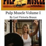 Pulp Muscle by Lori Victoria Braun