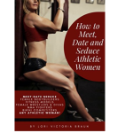 How to Meet, Date & Seduce Female Athletes